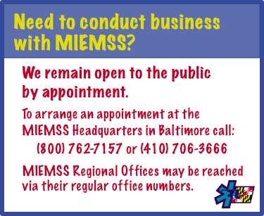 During the COVID-19 outbreak MIEMSS is open to the public by appointment